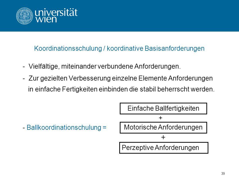 39 Koordinationsschulung / koordinative Basisanforderungen - Vielfältige, miteinander verbundene Anforderungen.