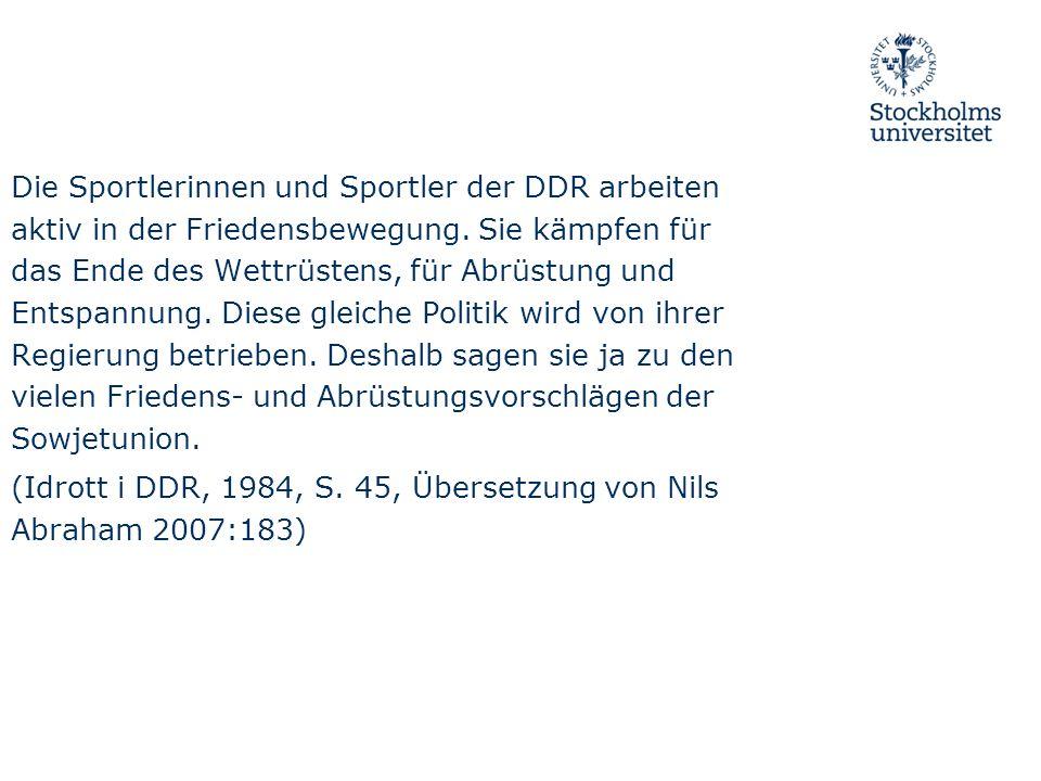 Die Sportlerinnen und Sportler der DDR arbeiten aktiv in der Friedensbewegung. Sie kämpfen für das Ende des Wettrüstens, für Abrüstung und Entspannung