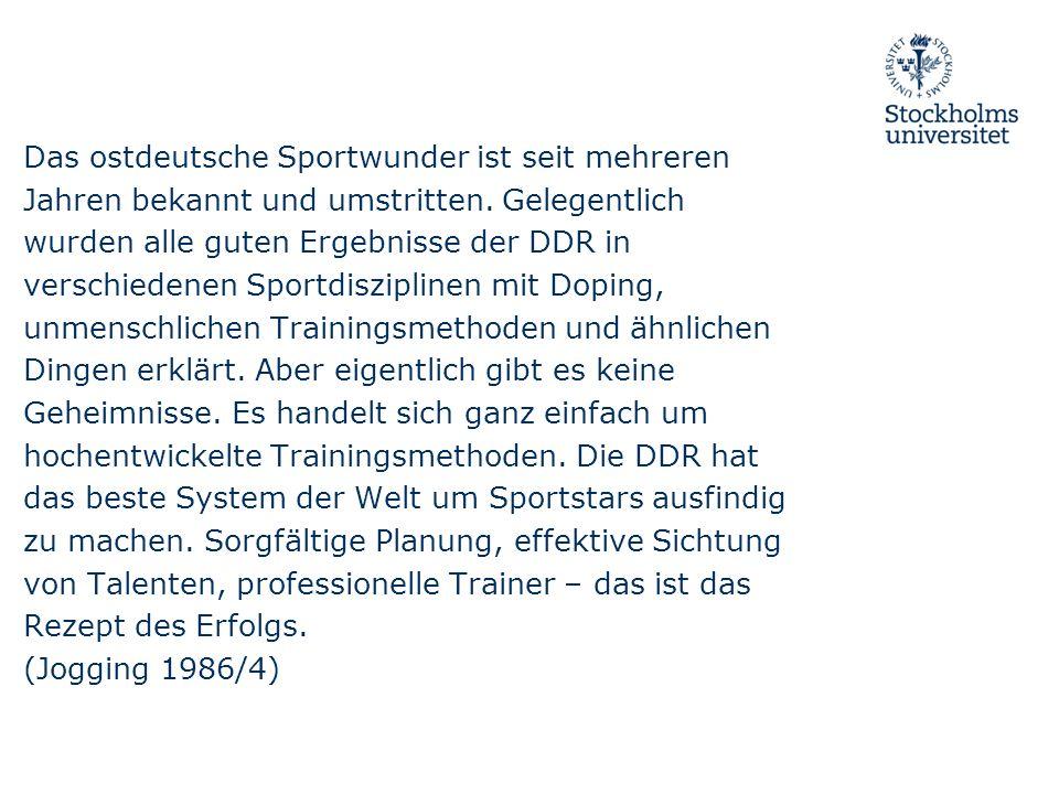 Das ostdeutsche Sportwunder ist seit mehreren Jahren bekannt und umstritten. Gelegentlich wurden alle guten Ergebnisse der DDR in verschiedenen Sportd