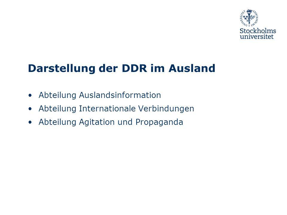 Darstellung der DDR im Ausland Abteilung Auslandsinformation Abteilung Internationale Verbindungen Abteilung Agitation und Propaganda