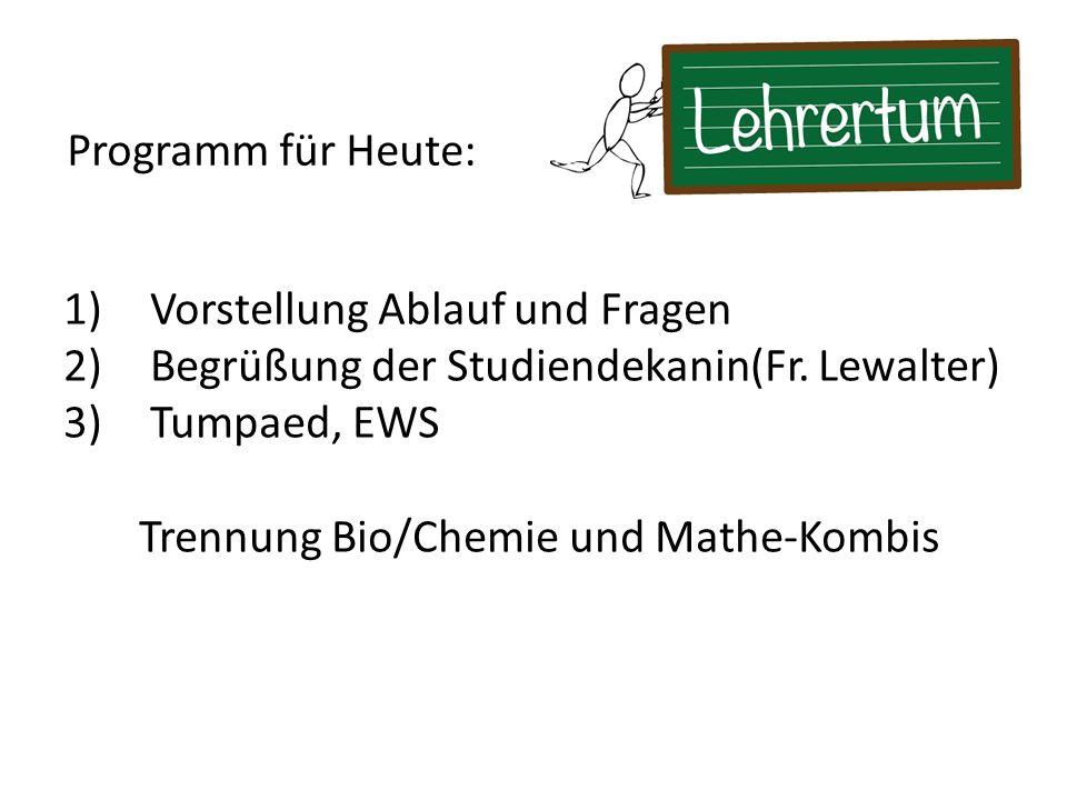 1)Vorstellung Ablauf und Fragen 2)Begrüßung der Studiendekanin(Fr.