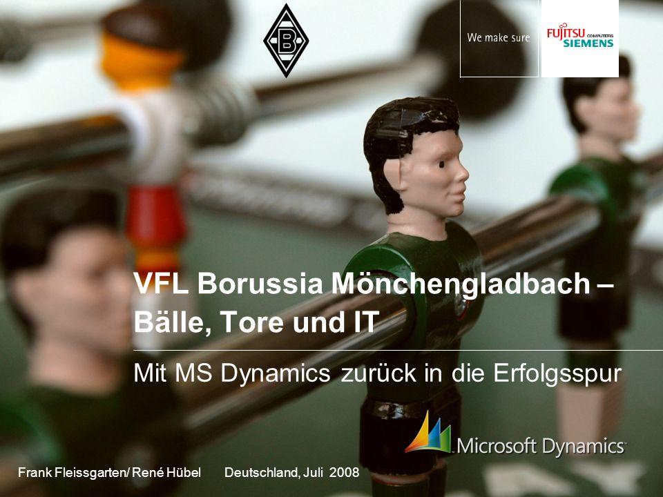 VFL Borussia Mönchengladbach – Bälle, Tore und IT Mit MS Dynamics zurück in die Erfolgsspur Frank Fleissgarten/ René Hübel Deutschland, Juli 2008
