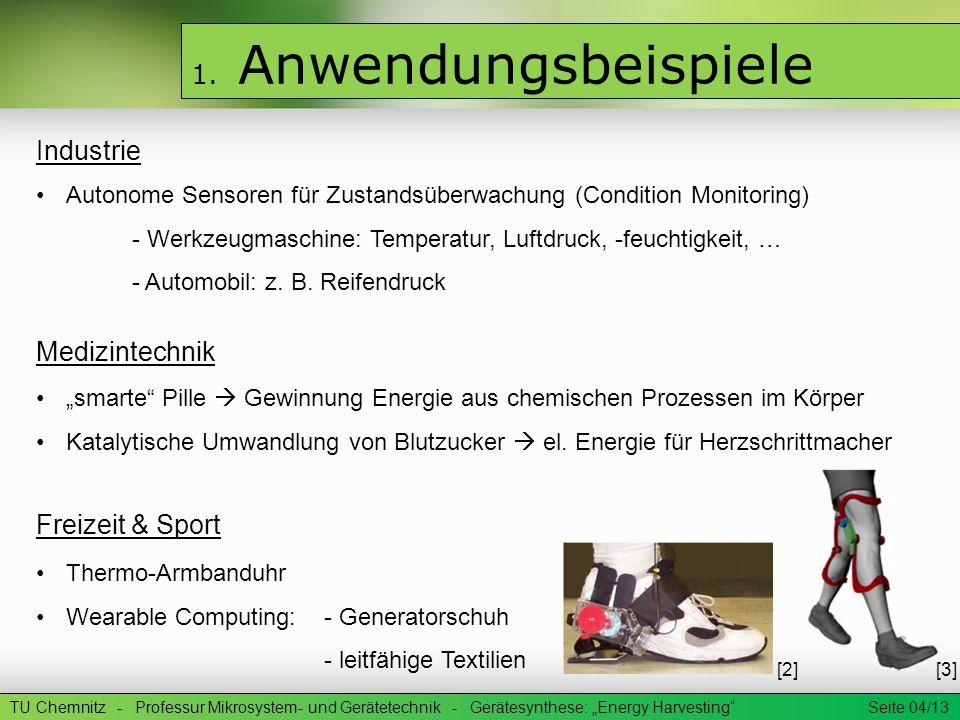 1. Anwendungsbeispiele Autonome Sensoren für Zustandsüberwachung (Condition Monitoring) - Werkzeugmaschine: Temperatur, Luftdruck, -feuchtigkeit, … -