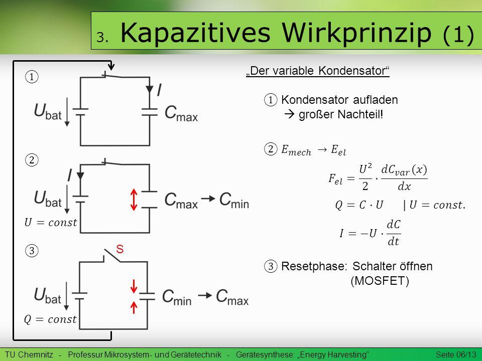TU Chemnitz - Professur Mikrosystem- und Gerätetechnik - Gerätesynthese: Energy Harvesting Seite 07/13 3.