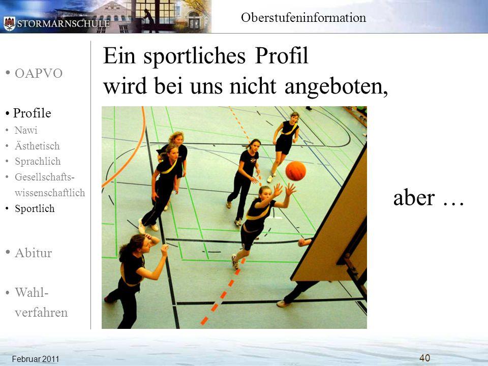 OAPVO Profile Nawi Ästhetisch Sprachlich Gesellschafts- wissenschaftlich Sportlich Abitur Wahl- verfahren Oberstufeninformation Ein sportliches Profil