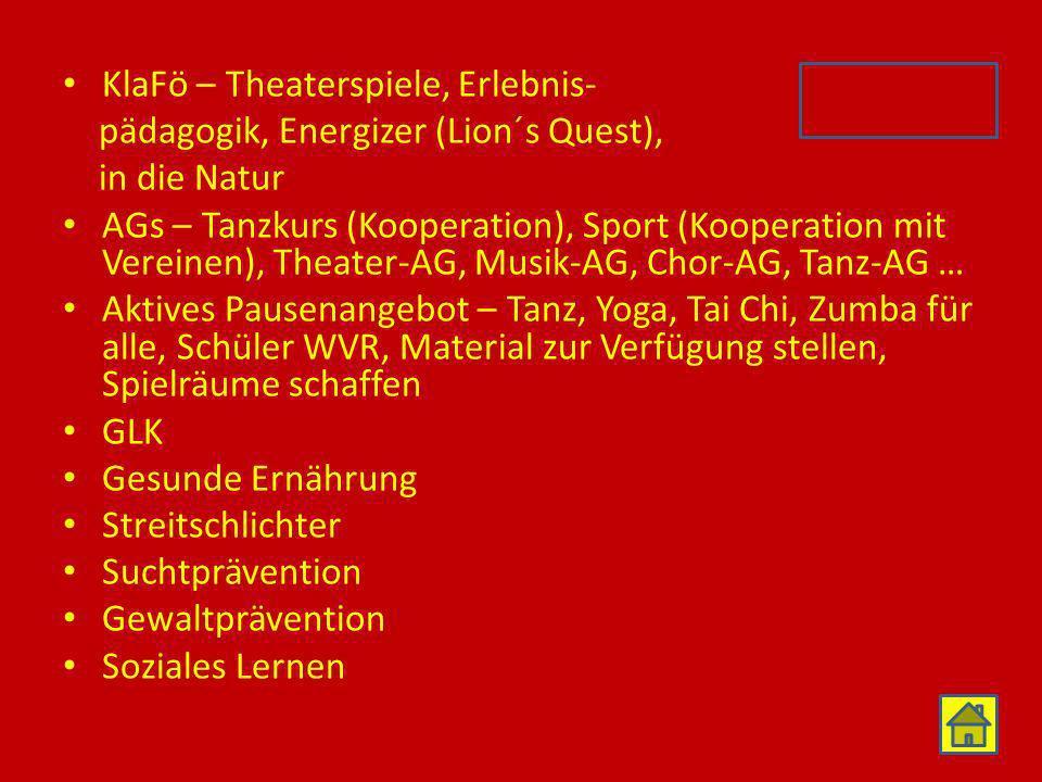 KlaFö – Theaterspiele, Erlebnis- pädagogik, Energizer (Lion´s Quest), in die Natur AGs – Tanzkurs (Kooperation), Sport (Kooperation mit Vereinen), The