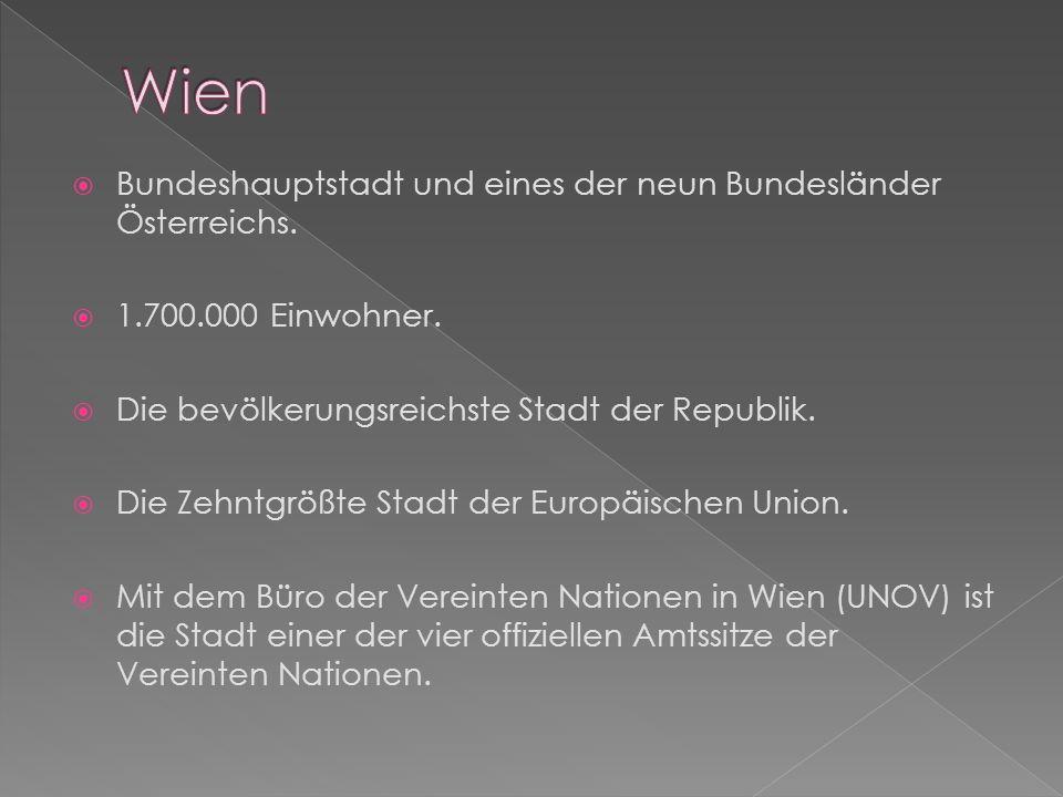 Bundeshauptstadt und eines der neun Bundesländer Österreichs.