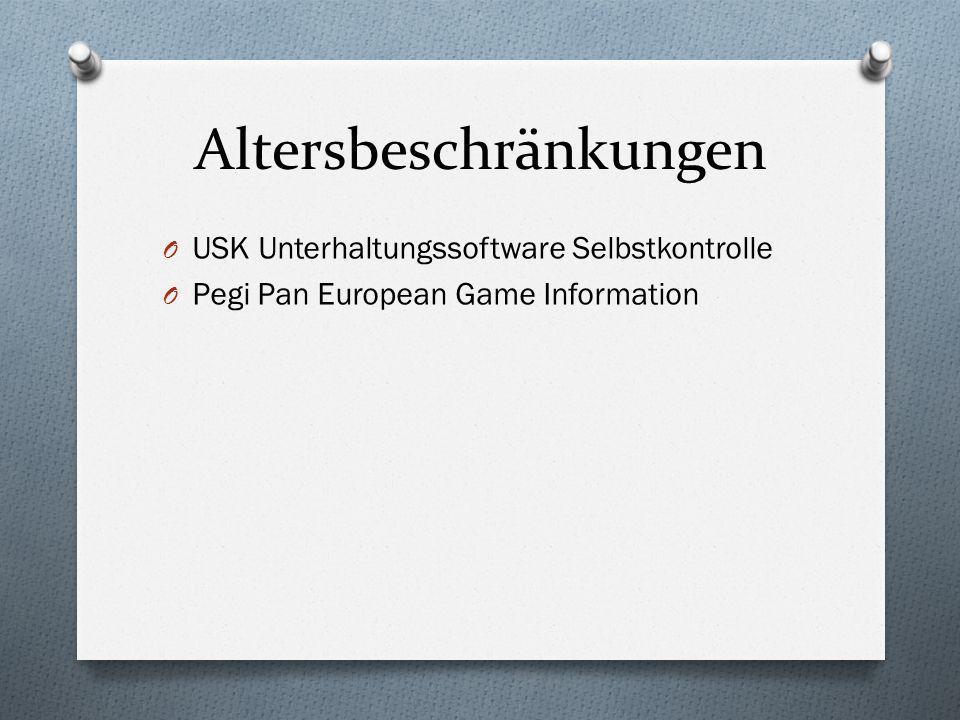 Altersbeschränkungen O USK Unterhaltungssoftware Selbstkontrolle O Pegi Pan European Game Information