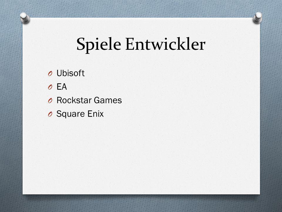 Spiele Entwickler O Ubisoft O EA O Rockstar Games O Square Enix