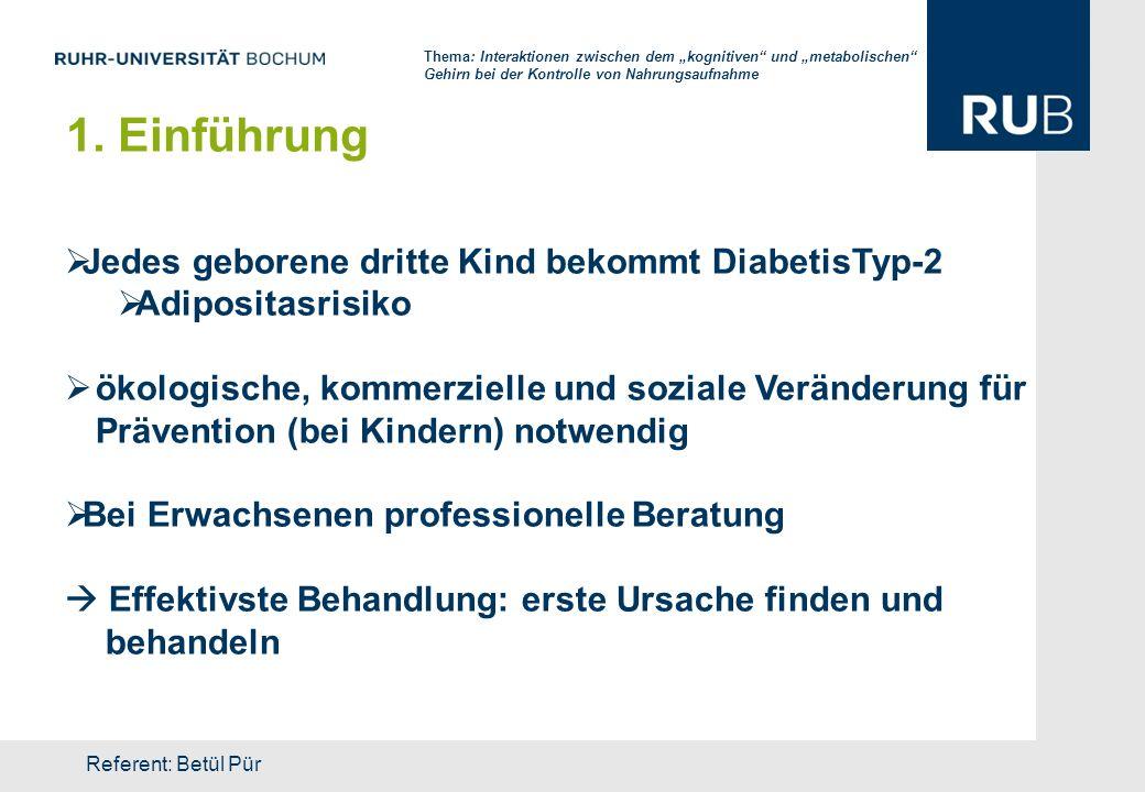 1. Einführung Jedes geborene dritte Kind bekommt DiabetisTyp-2 Adipositasrisiko ökologische, kommerzielle und soziale Veränderung für Prävention (bei