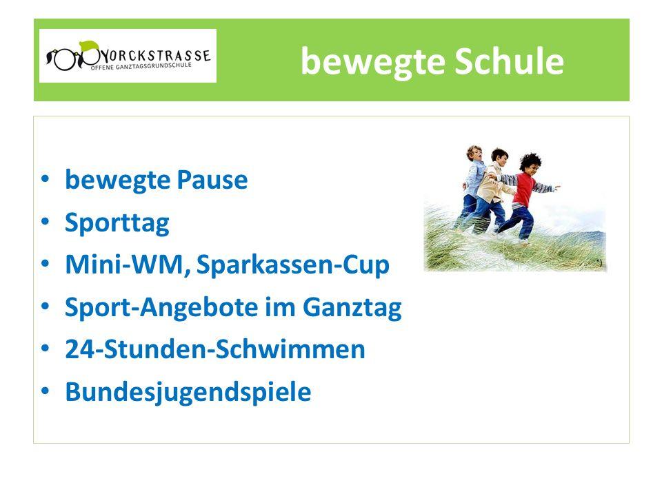 bewegte Schule bewegte Pause Sporttag Mini-WM, Sparkassen-Cup Sport-Angebote im Ganztag 24-Stunden-Schwimmen Bundesjugendspiele