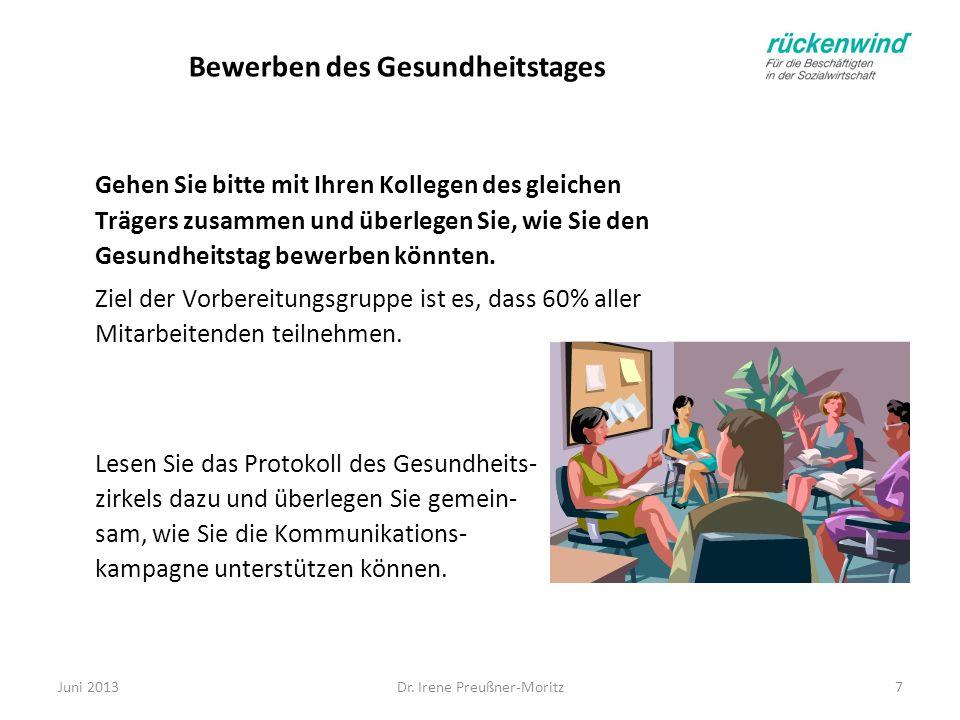 Dr. Irene Preußner-Moritz7 Bewerben des Gesundheitstages Gehen Sie bitte mit Ihren Kollegen des gleichen Trägers zusammen und überlegen Sie, wie Sie d