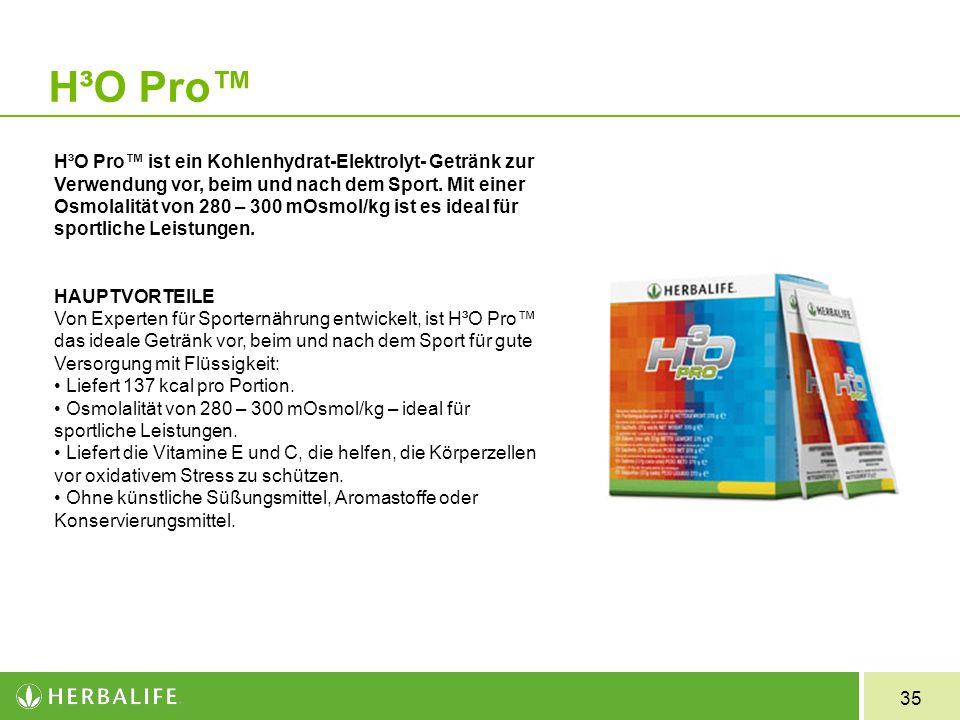 35 H³O Pro H³O Pro ist ein Kohlenhydrat Elektrolyt Getränk zur Verwendung vor, beim und nach dem Sport. Mit einer Osmolalität von 280 – 300 mOsmol/kg