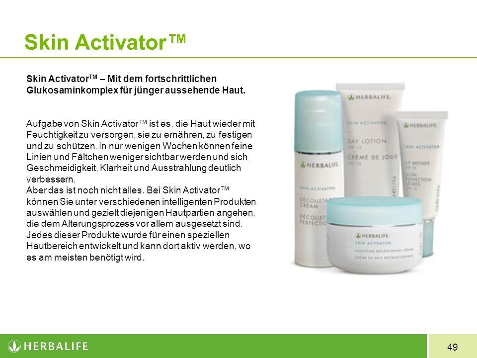 49 Skin Activator Skin Activator TM – Mit dem fortschrittlichen Glukosaminkomplex für jünger aussehende Haut. Aufgabe von Skin Activator ist es, die H
