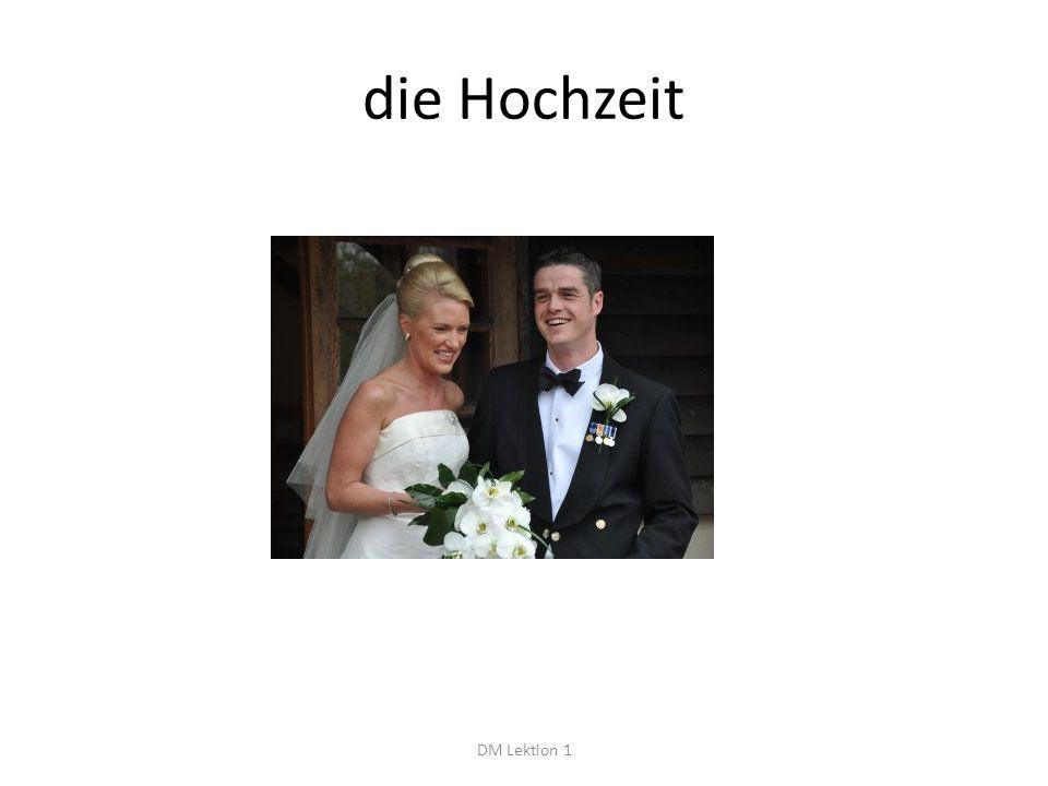die Hochzeit DM Lektion 1