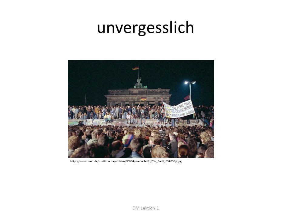 unvergesslich DM Lektion 1 http://www.welt.de/multimedia/archive/00634/mauerfall2_DW_Berli_634006p.jpg