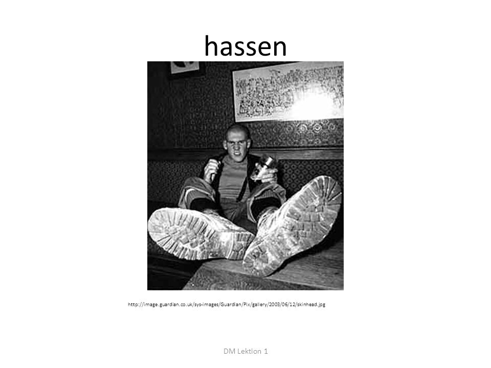 hassen DM Lektion 1 http://image.guardian.co.uk/sys-images/Guardian/Pix/gallery/2003/06/12/skinhead.jpg