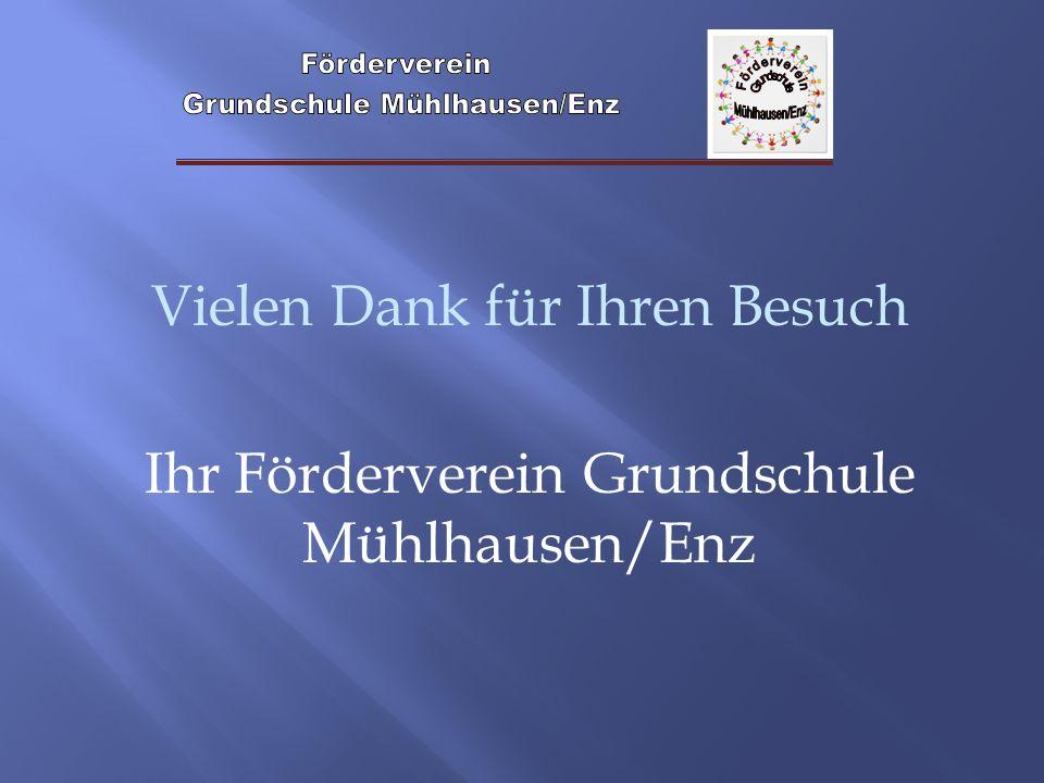 Vielen Dank für Ihren Besuch Ihr Förderverein Grundschule Mühlhausen/Enz