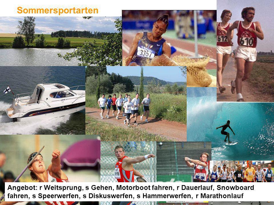 Sommersportarten Angebot: r Weitsprung, s Gehen, Motorboot fahren, r Dauerlauf, Snowboard fahren, s Speerwerfen, s Diskuswerfen, s Hammerwerfen, r Marathonlauf