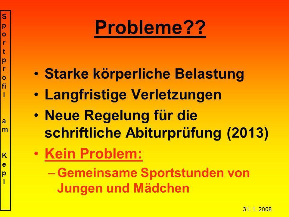 S p o r t p r o fi l a m K e p i 31. 1. 2008 Probleme .