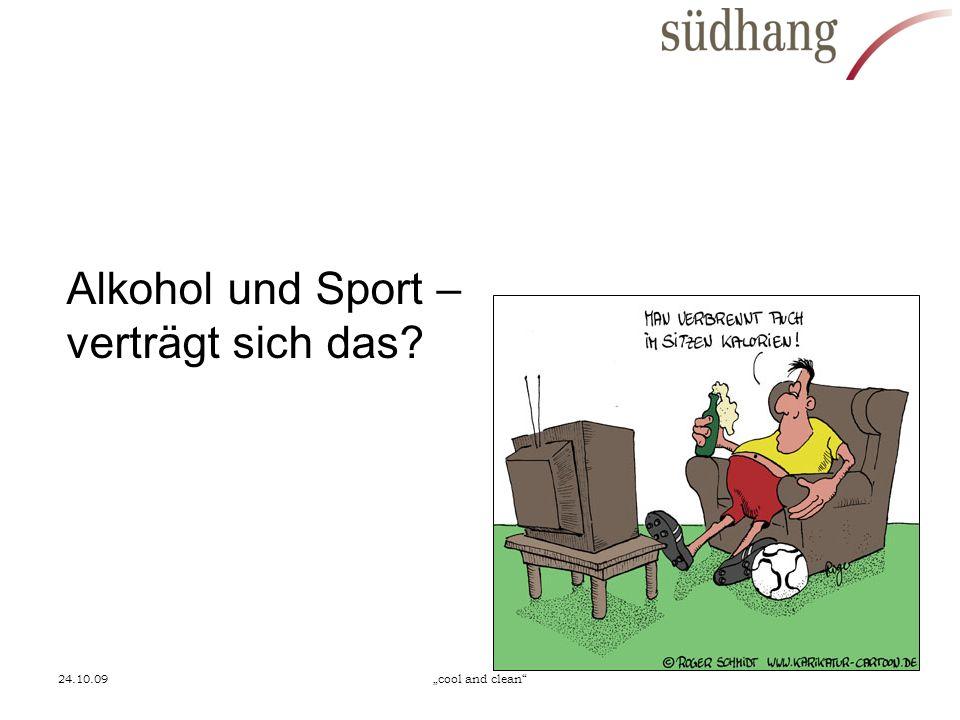 24.10.09cool and clean Alkohol und Sport – verträgt sich das?