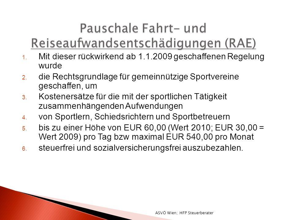 ASVÖ Wien; HFP Steuerberater 1. Mit dieser rückwirkend ab 1.1.2009 geschaffenen Regelung wurde 2.