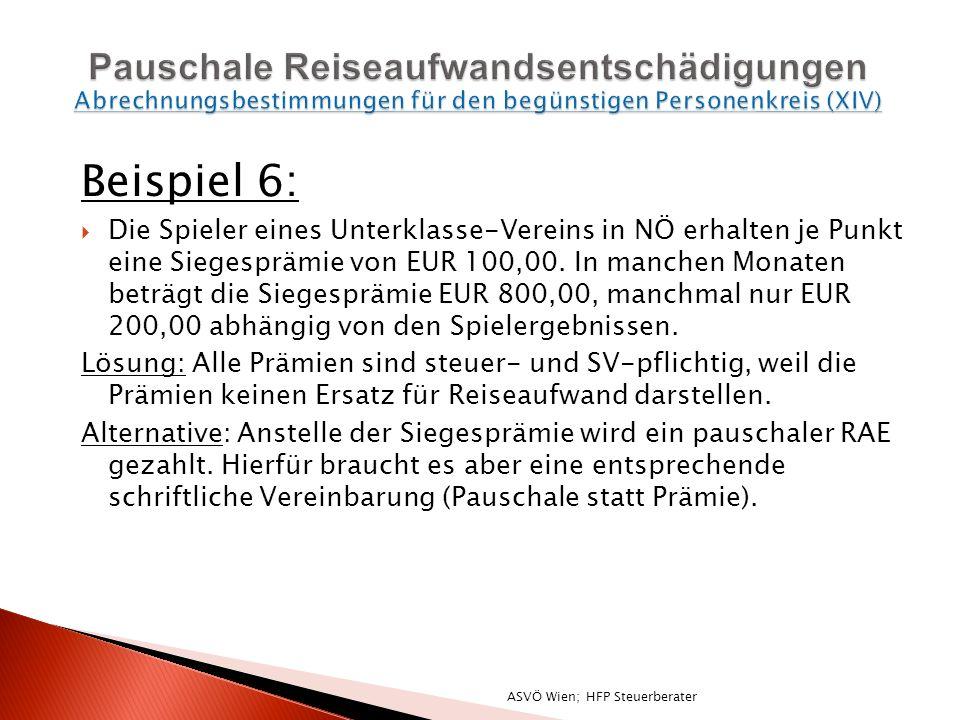 Beispiel 6: Die Spieler eines Unterklasse-Vereins in NÖ erhalten je Punkt eine Siegesprämie von EUR 100,00.