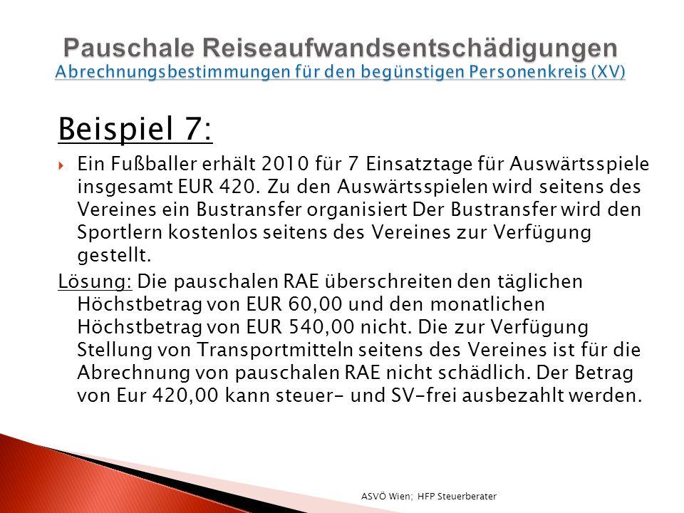Beispiel 7: Ein Fußballer erhält 2010 für 7 Einsatztage für Auswärtsspiele insgesamt EUR 420.