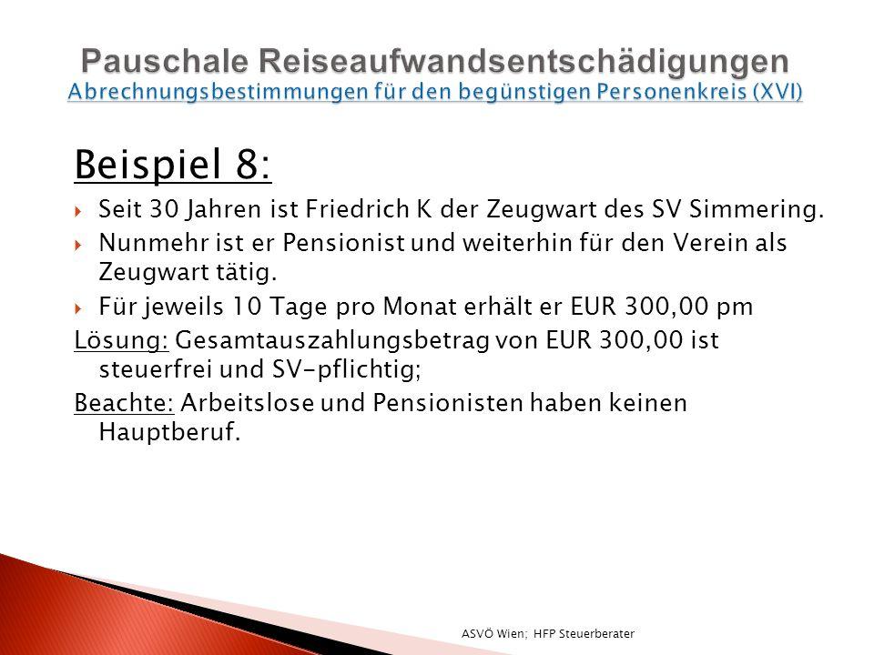 Beispiel 8: Seit 30 Jahren ist Friedrich K der Zeugwart des SV Simmering.