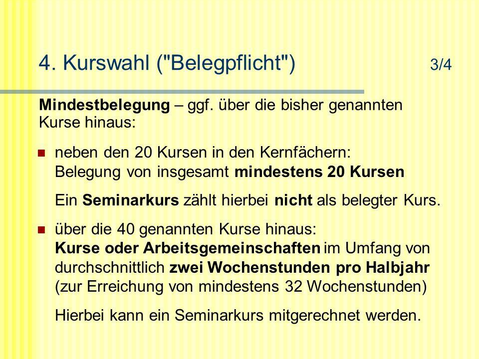 4. Kurswahl ( Belegpflicht ) 3/4 Mindestbelegung – ggf.