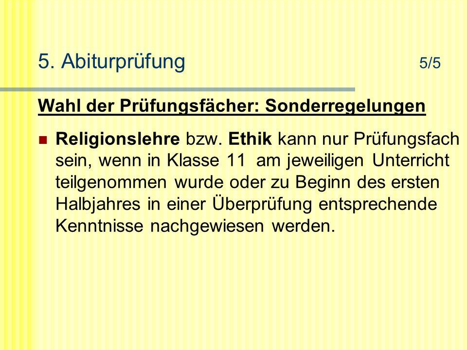 5. Abiturprüfung 5/5 Wahl der Prüfungsfächer: Sonderregelungen Religionslehre bzw.