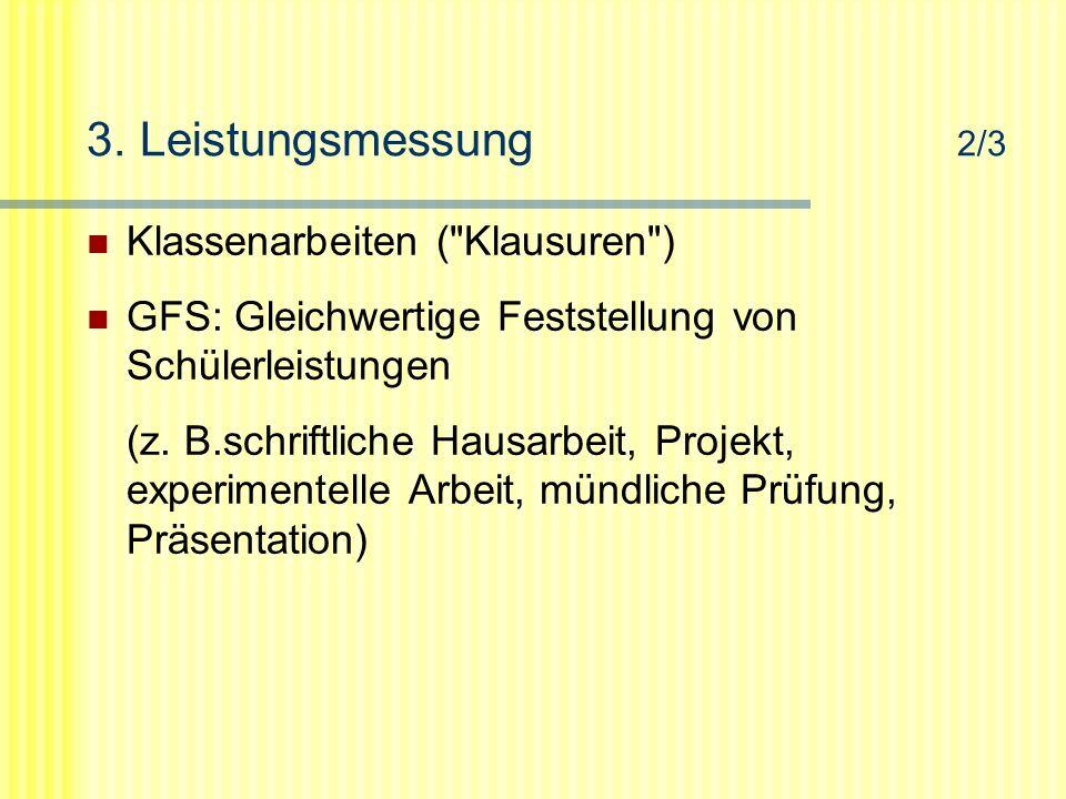 3. Leistungsmessung 2/3 Klassenarbeiten (