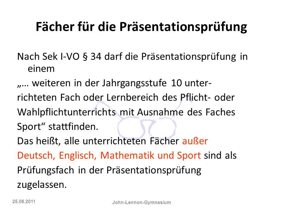 Fächer für die Präsentationsprüfung Nach Sek I-VO § 34 darf die Präsentationsprüfung in einem … weiteren in der Jahrgangsstufe 10 unter- richteten Fac