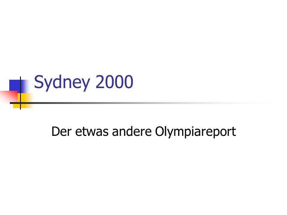 Sydney 2000 Der etwas andere Olympiareport