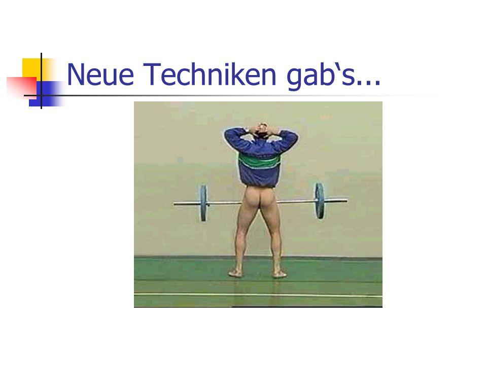Neue Techniken gabs...