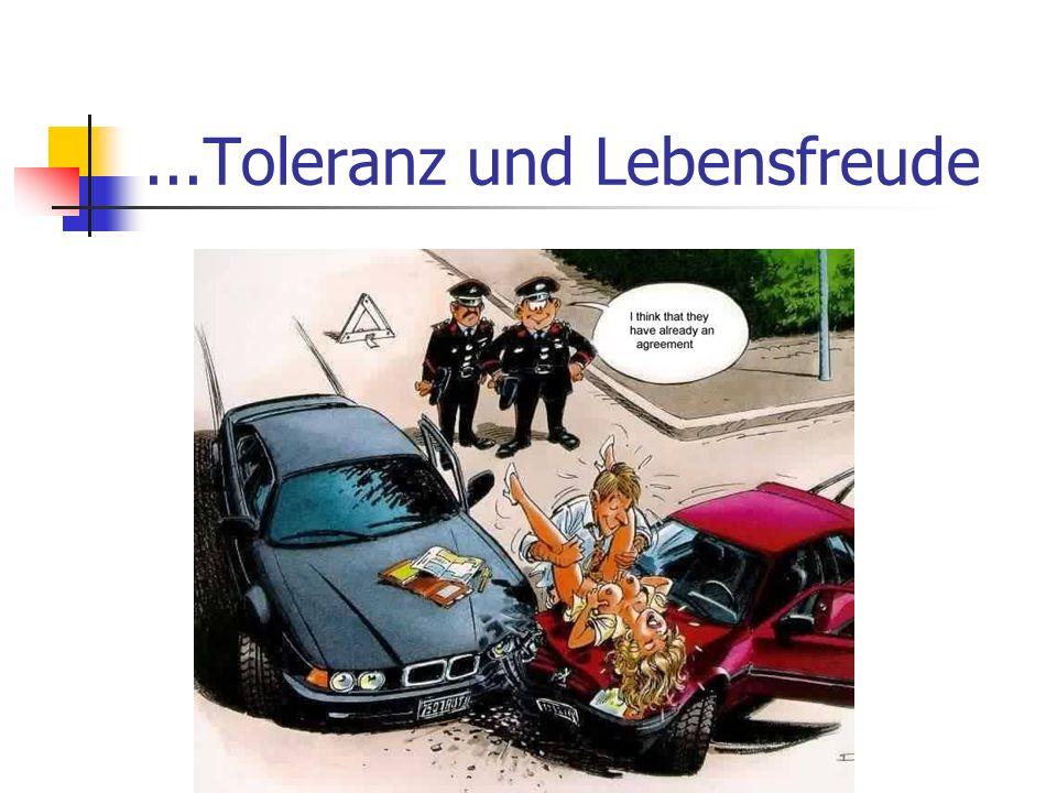 ...Toleranz und Lebensfreude