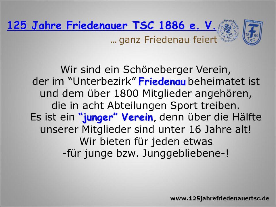 www.125jahrefriedenauertsc.de 125 Jahre Friedenauer TSC 1886 e.