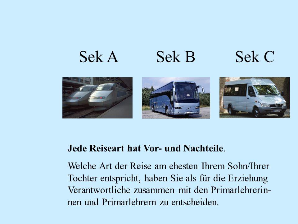 Sek ASek BSek C Jede Reiseart hat Vor- und Nachteile.