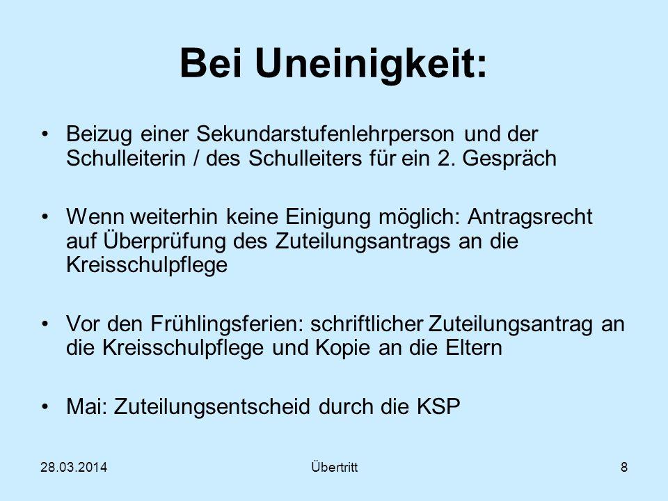 28.03.2014Übertritt8 Bei Uneinigkeit: Beizug einer Sekundarstufenlehrperson und der Schulleiterin / des Schulleiters für ein 2.