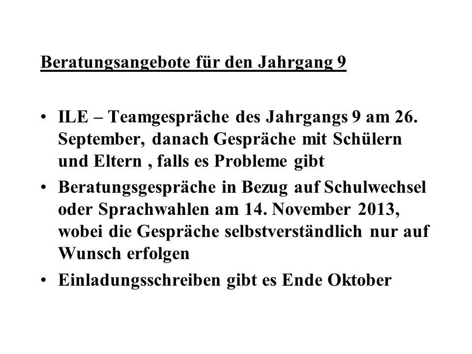 Beratungsangebote für den Jahrgang 9 ILE – Teamgespräche des Jahrgangs 9 am 26.