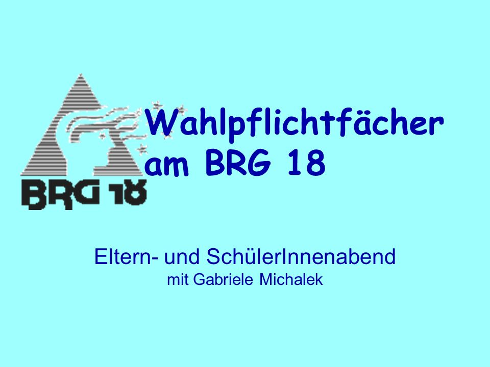 Eltern- und SchülerInnenabend mit Gabriele Michalek Wahlpflichtfächer am BRG 18