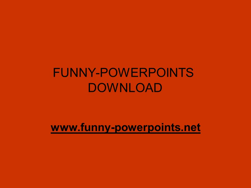 FUNNY-POWERPOINTS DOWNLOAD www.funny-powerpoints.net