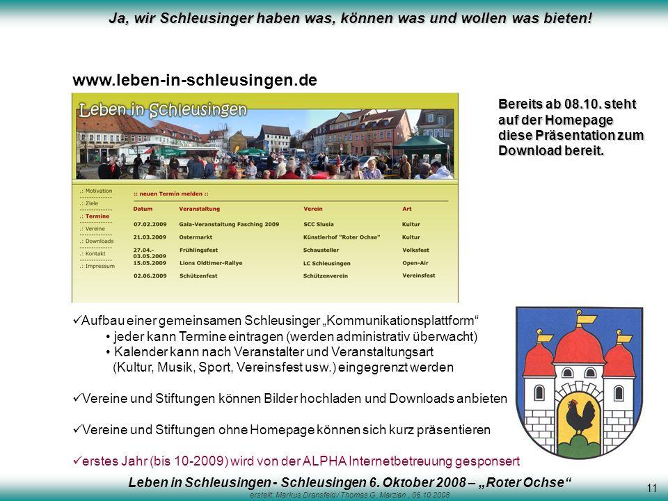 Ja, wir Schleusinger haben was, können was und wollen was bieten! www.leben-in-schleusingen.de 11 Leben in Schleusingen - Schleusingen 6. Oktober 2008