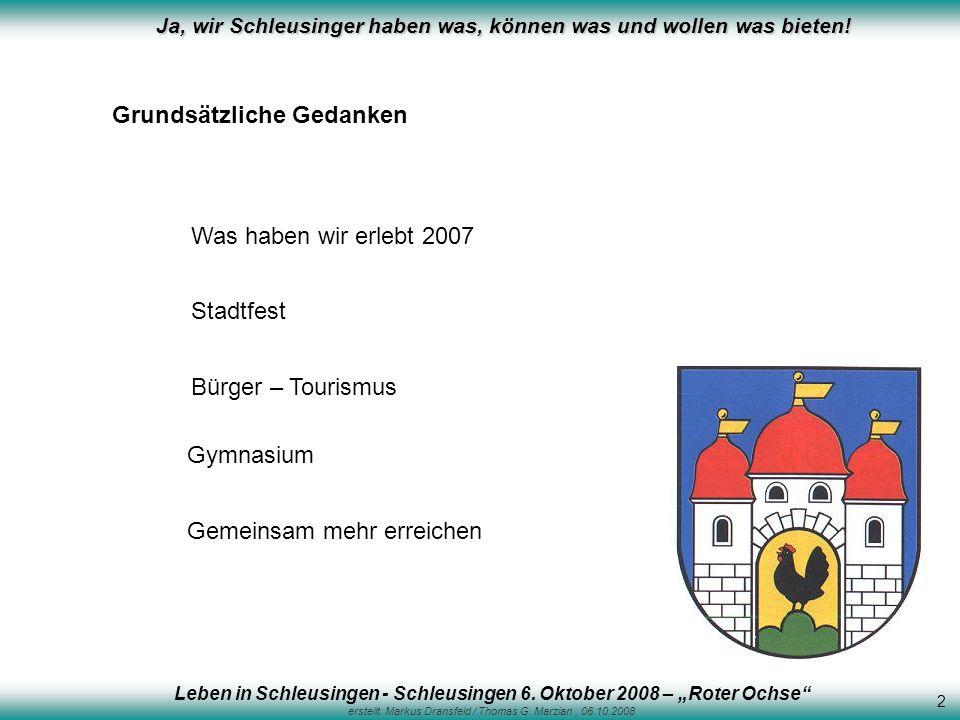 Leben in Schleusingen - Schleusingen 6. Oktober 2008 – Roter Ochse erstellt: Markus Dransfeld / Thomas G. Marzian, 06.10.2008 Ja, wir Schleusinger hab