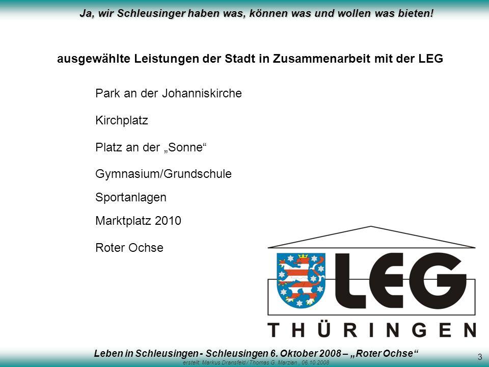 Ja, wir Schleusinger haben was, können was und wollen was bieten! ausgewählte Leistungen der Stadt in Zusammenarbeit mit der LEG Kirchplatz Platz an d