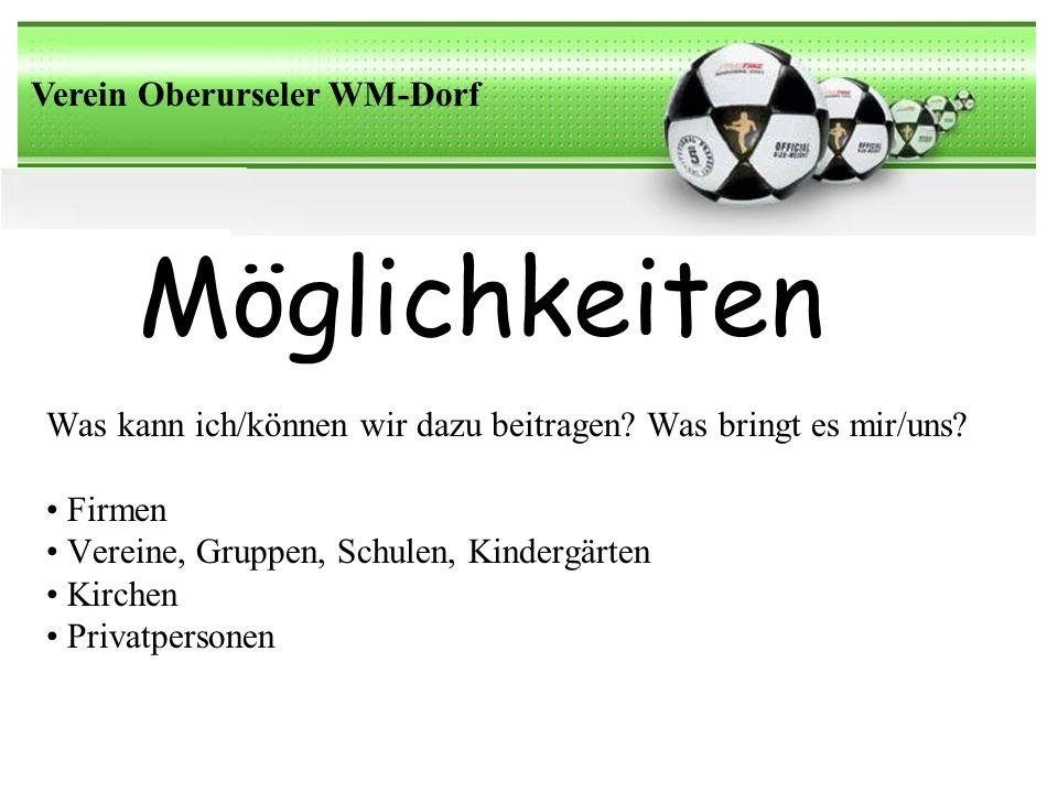 Möglichkeiten Verein Oberurseler WM-Dorf Was kann ich/können wir dazu beitragen.