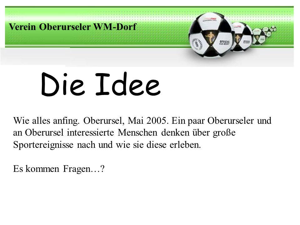 Die Idee Verein Oberurseler WM-Dorf Wie alles anfing.