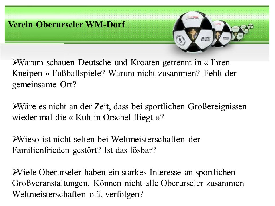 Verein Oberurseler WM-Dorf Warum schauen Deutsche und Kroaten getrennt in « Ihren Kneipen » Fußballspiele.