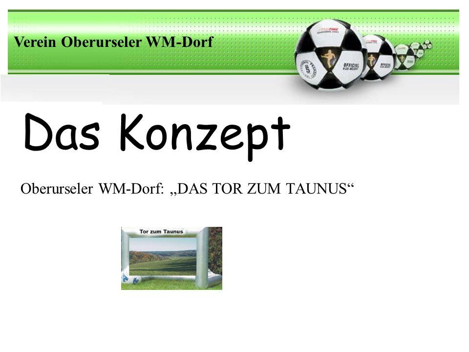 Das Konzept Oberurseler WM-Dorf: DAS TOR ZUM TAUNUS