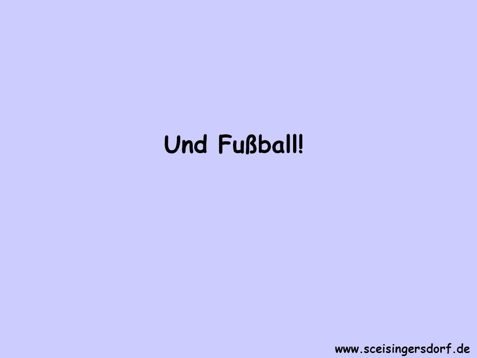 Und Fußball! www.sceisingersdorf.de